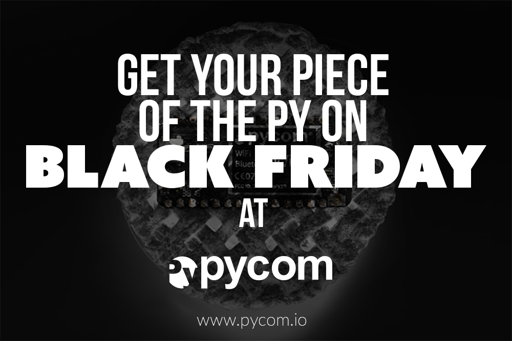 BLACK FRIDAY at Pycom
