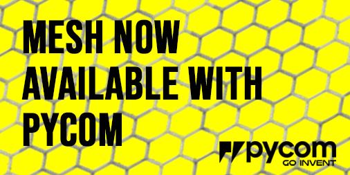 Launching MESH Networks on Pycom | Pycom user forum