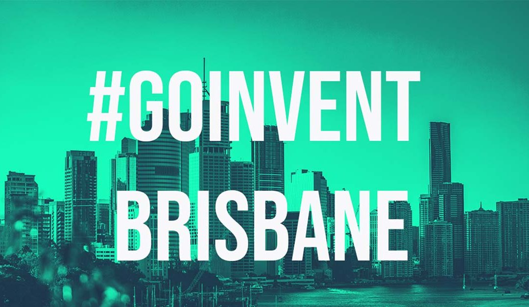 #GOINVENT Brisbane – 24th October 2019