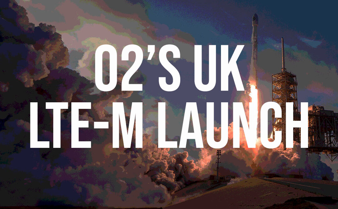 O2 Launches UK's First LTE-M Network for IoT